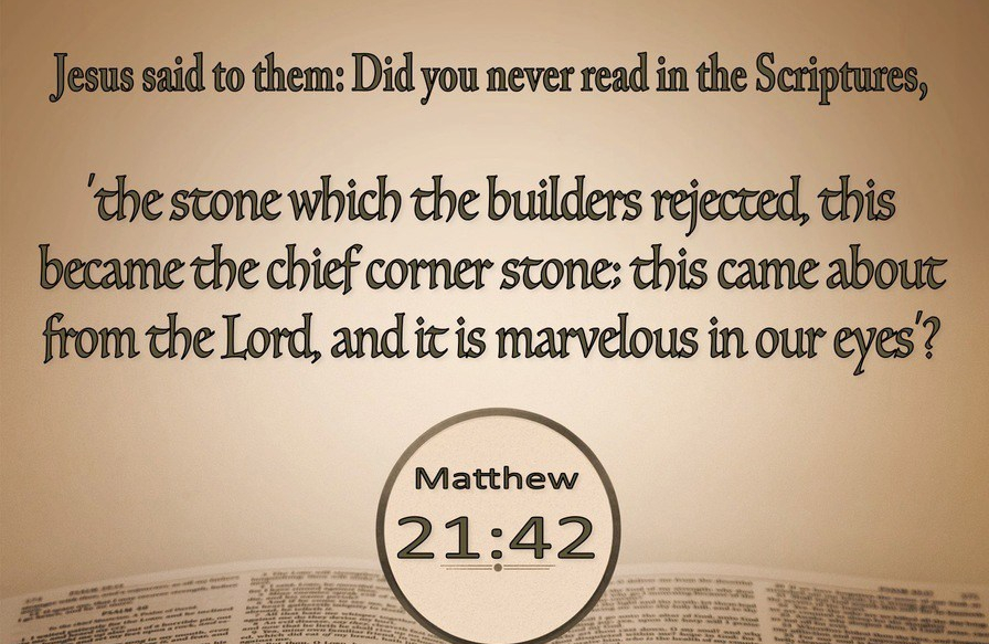 Matthew 21-42 The Stone Which The Builders Rejected.beige
