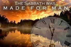The Sabbath was made for man