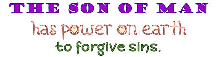 the Son of Man has power on earth to forgive sins