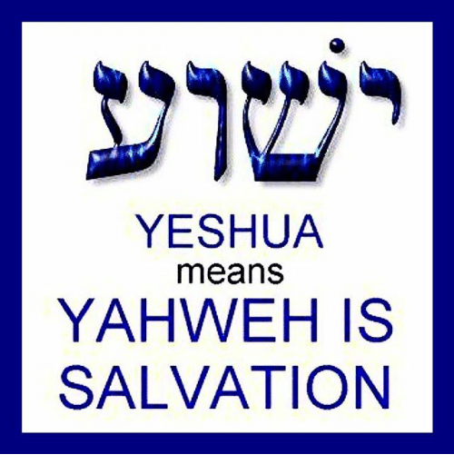 yeshua-means-yahweh-is-salvation-17609543