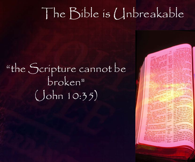 the Scripture cannot be broken (John 10:35)