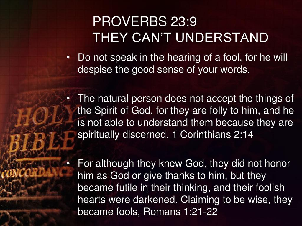 PROVERBS+23_9+THEY+CAN_T+UNDERSTAND