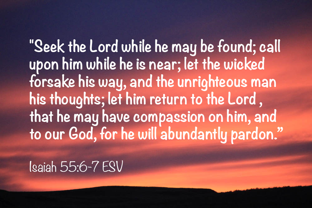 isaiah-55_6-7-img_2608-seek-lord-while-found-call-near